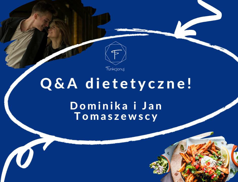 Q&A dietetyczne Funkcjonuj dietetyk Tarchomin Białołęka